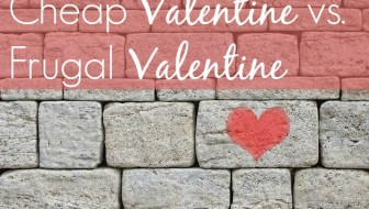 Cheap Valentine vs. Frugal Valentine