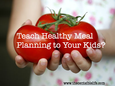 Teach Healthy Meal Planning to Your Kids