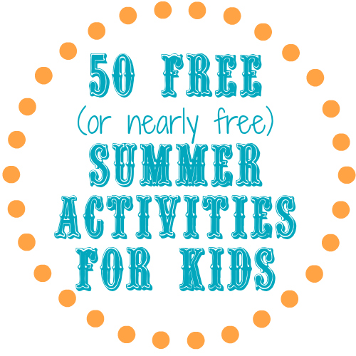 50 Summer Activities For Free (or Nearly Free)