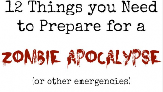 12 Ways to Prepare for a Zombie Apocalypse (or any emergency)