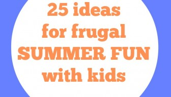 25 Ideas for Frugal Summer Fun