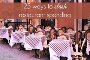 25 ways to slash restaurant spending