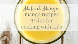 Mango recipe and tips for cooking with kids