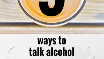 9 Ways To Talk Alcohol With Kids