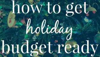 How To Get Holiday Budget Ready