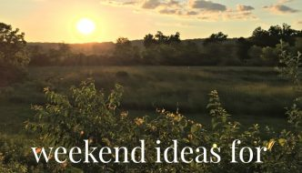 Weekend Ideas for Summer's End